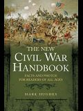 The New Civil War Handbook: Facts and Photos for Readers of All Ages