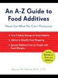 A-Z Guide to Food Additives: Never Eat What You Can't Pronounce (Meal Planner, Food Counter, Grocery List, Shopping for Healthy Food)