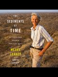The Sediments of Time Lib/E: My Lifelong Search for the Past