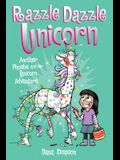 Razzle Dazzle Unicorn, 4: Another Phoebe and Her Unicorn Adventure