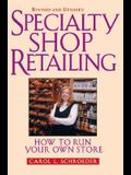 Specialty Shop Retailing: How to Run Your Own Store Revised
