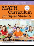Math Curriculum for Gifted Students (Grade 6): Lessons, Activities, and Extensions for Gifted and Advanced Learners