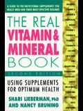 The Real Vitamin and Mineral Book: Using Supplements for Optimum Health,
