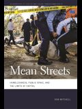 Mean Streets: Homelessness, Public Space, and the Limits of Capital