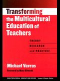 Transforming the Multicultural Education of Teachers: Theory, Research and Practice