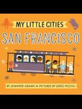 My Little Cities: San Francisco: (Board Books for Toddlers, Travel Books for Kids, City Children's Books)