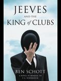 Jeeves and the King of Clubs: A Novel in Homage to P.G. Wodehouse