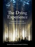 The Dying Experience: Expanding Options for Dying and Suffering Patients