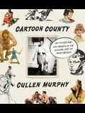 Cartoon County: My Father and His Friends in the Golden Age of Make-Believe