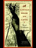 A Little Book on Love: A Wise and Inspiring Guide to Discover the Gift of Lasting Love