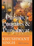 Punjab, Punjabis and Punjabiyat: Reflections on a Land and its People