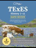 TExES History 7-12 Study Guide Rapid Review 2019-2020: Test Prep and Practice Questions for the TExES (233) Exam