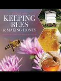 Keeping Bees and Making Honey: 2nd Edition