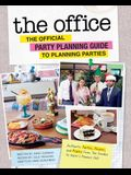 The the Office: The Official Party Planning Guide to Planning Parties: Authentic Parties, Recipes, and Pranks from the Dundies to Kevin's Famous Chili