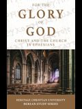 For the Glory of God: Christ and the Church in Ephesians