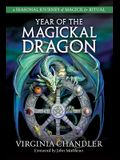 Year of the Magickal Dragon: A Seasonal Journey of Magick & Ritual