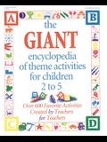 The Giant Encyclopedia of Theme Activities: Over 600 Favorite Activities Created by Teachers for Teachers