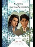 Master of Restless Shadows: Book One