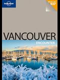 Lonely Planet Vancouver Encounter [With Pull-Out Map]