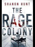 The Rage Colony