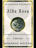 Alba Rosa: Tien Traditionalistische opstellen over de Crisis van het Moderne Westen