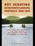 Boy Scouting in the North Carolina Foothills, 1908-1958: Early Troops, Scout Executive R.M. Bud Schiele, the Piedmont Council, and the Piedmont Boy Sc