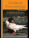 The Monkey and the Dove: And Four Other True Stories of Animal Friendships