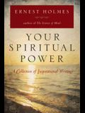 Your Spiritual Power: A Collection of Inspirational Writings