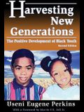 Harvesting New Generations: The Positive Development of Black Youth