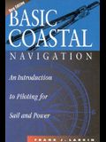 Basic Coastal Navigation: An Introduction to Piloting for Sail and Power