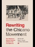 Rewriting the Chicano Movement: New Histories of Mexican American Activism in the Civil Rights Era