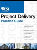 The CSI Project Delivery Practice Guide [With Access Code]