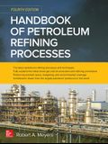 Handbook of Petroleum Refining Processes, Fourth Edition