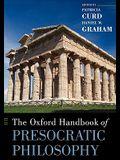 The Oxford Handbook of Presocratic Philosophy