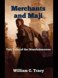 Merchants and Maji: Two Tales of the Dissolutionverse