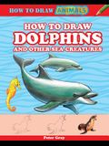 How to Draw Dolphins and Other Sea Creatures