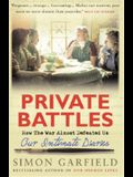 Private Battles: How the War Almost Defeated Us
