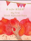 A is for Anaar: My First Hindi Alphabet Book