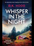 Whisper in the Night: An absolutely heart-stopping serial killer thriller