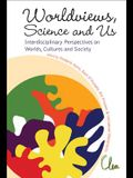 Worldviews, Science and Us: Interdisciplinary Perspectives on Worlds, Cultures and Society - Proceedings of the Workshop on Worlds, Cultures and Soci