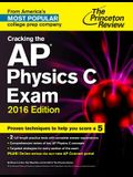 Cracking the AP Physics C Exam, 2016 Edition (College Test Preparation)