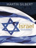 The Story of Israel: From the Birth of a Nation to the Present Day