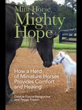 Mini Horse, Mighty Hope: How a Herd of Miniature Horses Provides Comfort and Healing