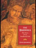 The Buddha: The Story of an Awakened Life