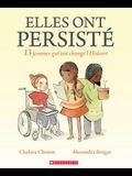 Elle a Persist? Autour Du Monde: 13 Femmes Qui Ont Chang? l'Histoire