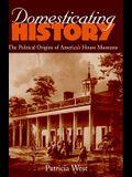 Domesticating History: Domesticating History