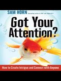 Got Your Attention? Lib/E: How to Create Intrigue and Connect with Anyone