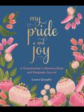 My Pride and Joy: A Grandmother's Memory Book and Keepsake Journal