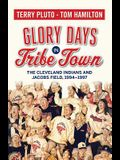 Glory Days in Tribe Town: The Cleveland Indians and Jacobs Field 1994-1997