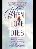 When Love Dies: How to Save a Hopeless Marriage